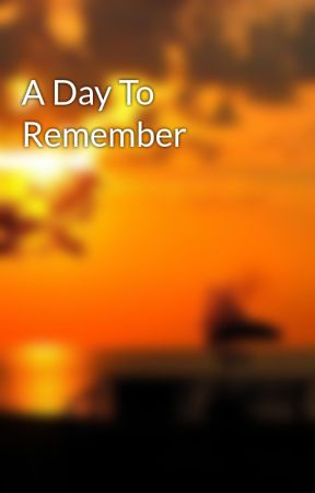 A Day To Remember by MsMariaClara2