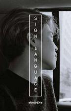 Sign Language • pjm fanfic by lovelyd0ve