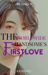 THE WORLDWIDE HANDSOME'S FIRST LOVE cover