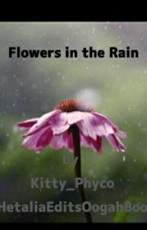 Flowers in the Rain by Kitty_Phyco