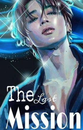 The Last Mission |END| by Jeonassa