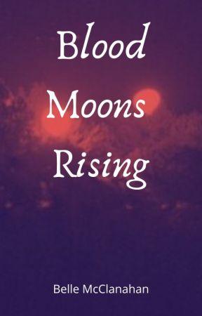 Blood Moons Rising by MissBellesMagic