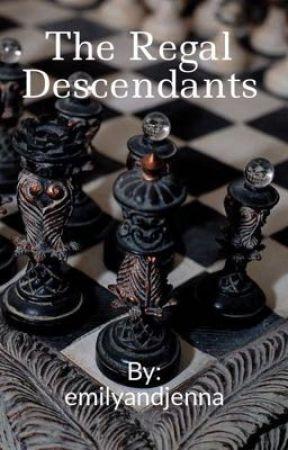 The Regal Descendants by emilyandjenna