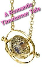 A Romantic Timeturner Tale(Harry Potter next generation) by Bizaliz14