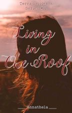Living In One Roof (Terra Vallienos Series # 1) by Rosso_verde
