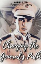 Changing the General's Path [Battle Above The Clouds Series #1] ni senyoraflores