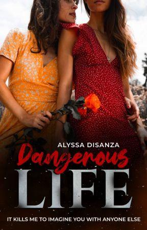 Dangerous Life  by Alyssa_Evangeline