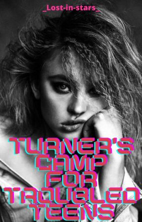 Turner's Camp For Troubled Teens by _Lost-in-stars_