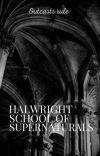 HALWRIGHT SCHOOL OF SUPERNATURALS cover