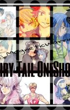 Fairy Tail One-Shots by MagneticWarrior