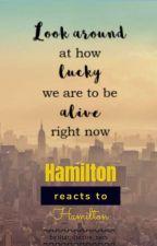 Hamtilton reacts to Hamilton by that_theatre_nerdx