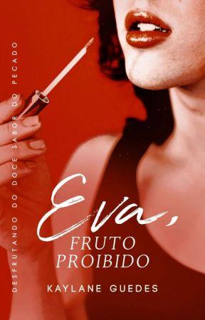EVA, FRUTO PROIBIDO | Lésbico by kaylaneguedes