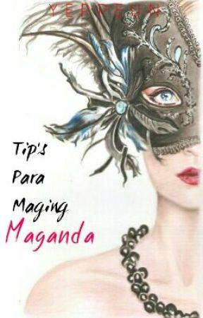 Tip's Para Maging Maganda (ONESHOT) by Yeppeun