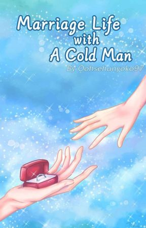 MARRIAGE LIFE WITH A COLD MAN[Zhanyi/Complete] by daytoy_yoko