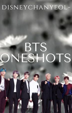 BTS ONESHOTS by disneychanyeol-