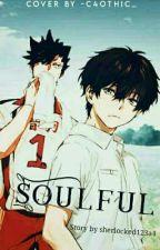 Soulful | Haikyuu!! Fic pt.2 | OC male POV | by Damenanda