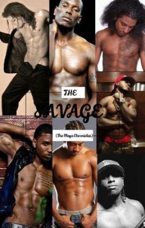 The Savage :The Playa Chronicles (Book I) by KaylaJacksonShakur
