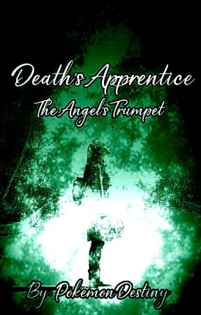 Death's Apprentice: The Angel's Trumpet by PokemonDestiny