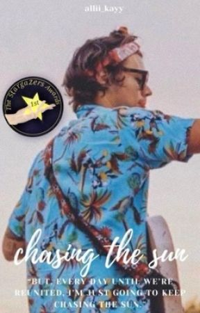 Chasing the Sun (COMPLETE)  by allii_kayy