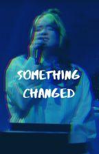 something changed // billie eilish by sourttimes