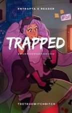 Trapped (Entrapta x reader) by thetruewitchbitch