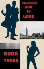 Stubborn and in Love (Book Three) by Lilac_Writings