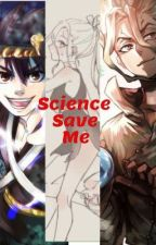 Science Save Me: A Dr. Stone Fanfiction by abbygh98