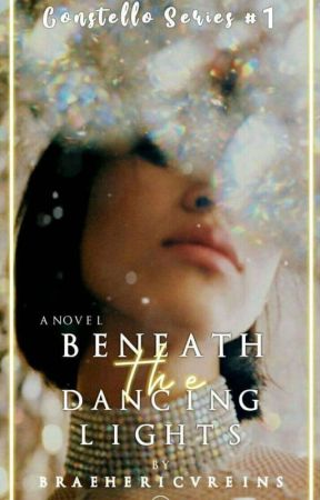 Beneath the Dancing Lights (Constello Series #1) by BraeHericvreins