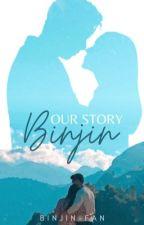Our Story - Binjin by binjin-fan