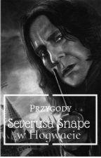 Przygody Severusa Snapa w Hogwarcie by SeverussSnapee6