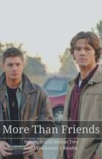 More Than Friends - Supernatural Season 2 ( Sam Winchester × Reader) by notably_alone1155