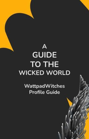 A Guide To The Wicked World by WattWitches