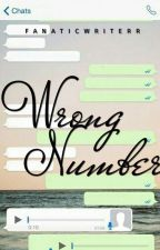 Wrong Number |✓| by fanaticwriterr