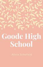 Goode High School by downlittleCUPCAKES