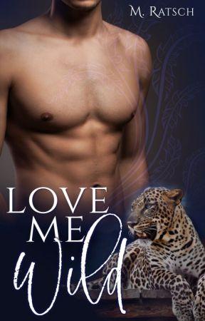 Love Me Wild by MRatsch