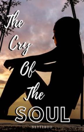 The Cry of the Soul by its_gracelynn