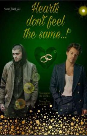 HEARTS DON'T FEEL THE SAME (ZARRY) by zarry_heart_jade