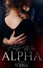 Help Me, Alpha by Sqible
