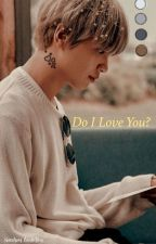 Do I Love You? || Haechan × Reader by _starchild___