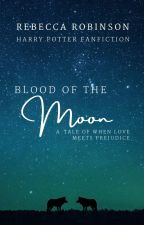 Blood of the Moon {Remus Lupin} by bananarama85