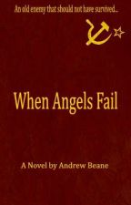 When Angels Fail by AndrewBeane