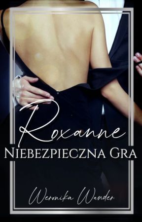 Roxanne. Niebezpieczna gra (ZAKOŃCZONA) by vera_vandervell