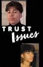 Trust issues {mattia polibio} by mattiapolyb1oh