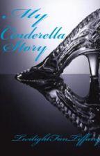 My Cinderella Story by TwilightFanTiffany