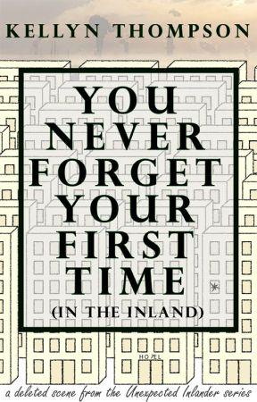 You Never Forget Your First Time (in the Inland) by AuthorKellyn