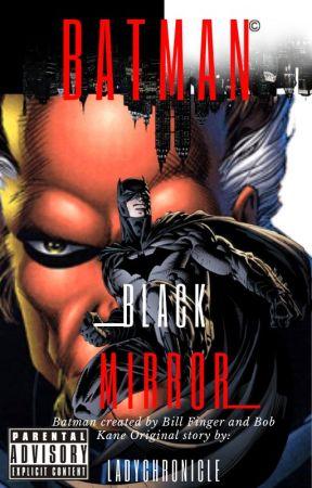 BATMAN: Black Mirror by LadyChronicle