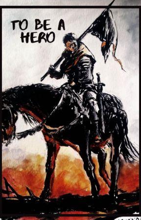 To Be a Hero by ShivanshChawla