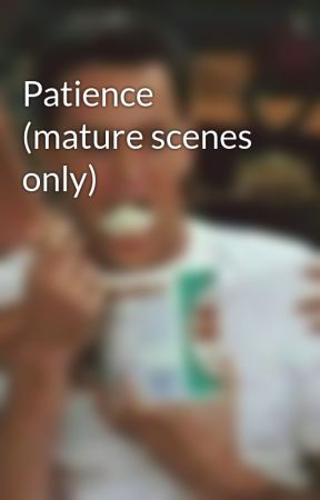 Patience (mature scenes only) by heartofshawn