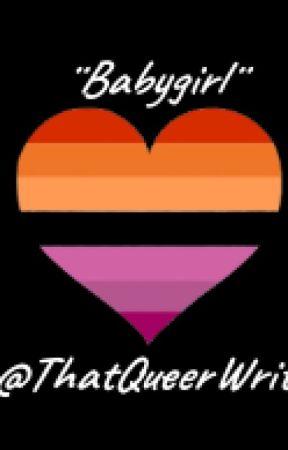 """Babygirl..."" by JooniesLobelyJams"