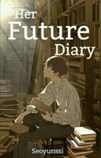 Her Future Diary by Seoyunssi